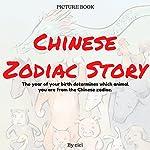 Chinese Zodiac Story: Picture Book |  ci ci
