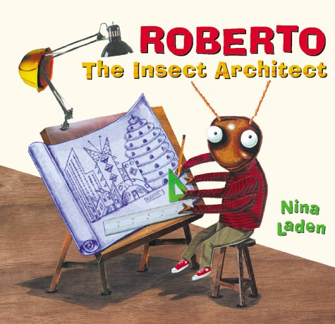 Roberto, The Insect Architect: Laden, Nina: Amazon.com: Books