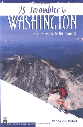 (75 Scrambles in Washington: Classic Routes to the Summits)