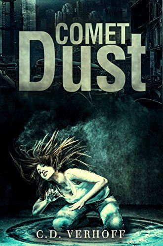 Comet Dust by C.D. Verhoff