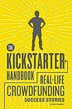 The Kickstarter Handbook: Real-Life Crowdfunding