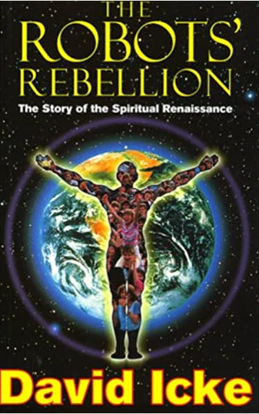 The Robots Rebellion: The Story of the Spiritual Renaissance: Amazon.es: Icke, David: Libros en idiomas extranjeros