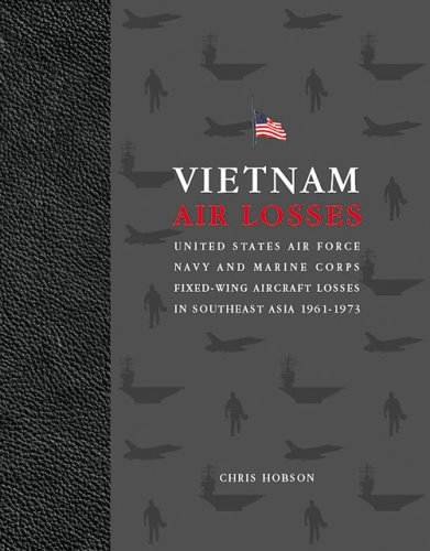 Vietnam Air Losses: USAF, Navy, and Marine Corps Fixed-Wing Aircraft Losses in SE Asia 1961-1973 by Brand: Specialty Press