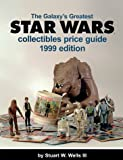 The Galaxy's Greatest Star Wars Collectibles Price Guide 1999
