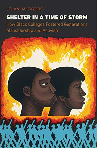 Search : Shelter in a Time of Storm: How Black Colleges Fostered Generations of Leadership and Activism