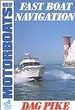 Fast Boat Navigation, Dag Pike, 0229118593