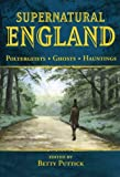 Supernatural England: Poltergeists - Ghosts - Hauntings (General History)