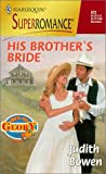His Brother's Bride, Judith Bowen, 0373708726
