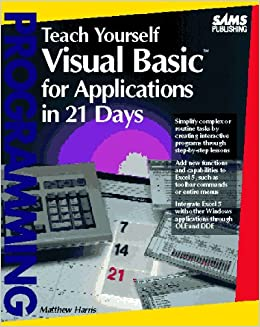 Book Teach Yourself Visual Basic for Applications in 21 Days (Sams Teach Yourself)