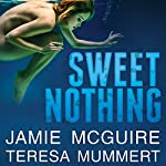Sweet Nothing: A Novel | Jamie McGuire,Teresa Mummert