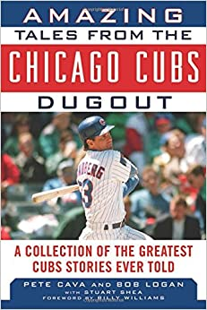 Book Amazing Tales From The Cubs Dugout: A Collection of the Greatest Cubs Stories Ever Told (Tales from the Team)