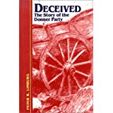 By Peter R. Limburg Deceived: The Story of the Donner Party (First Edition) [Hardcover]