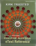 MyMathLab for Trigsted College Algebra -- Access Kit; EText Reference for Trigsted College Algebra; Guided Notebook for Trigsted College Algebra 3rd Edition