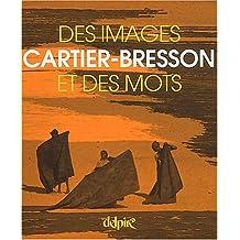 Cartier-Bresson, des images et des mots