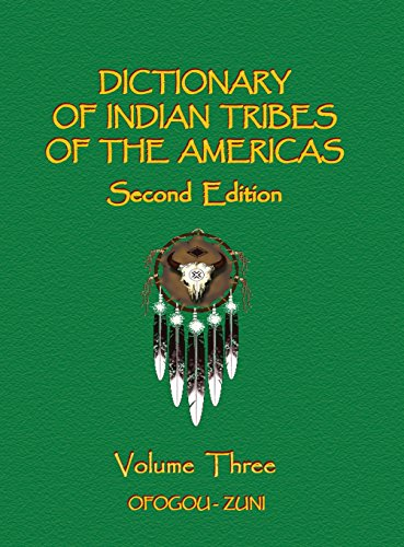 Dictionary of Indian Tribes of the Americas - Volume Three