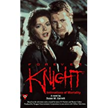 Forever Knight: Intimations of Mortality (Forever Knight)