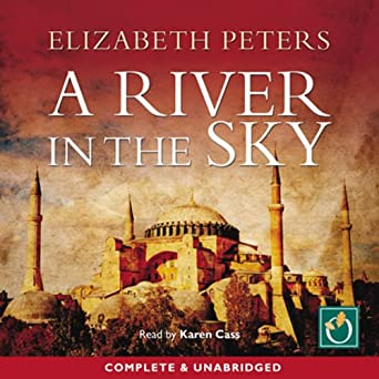 Amazon Com A River In The Sky An Amelia Peabody Murder border=
