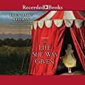 The Life She Was Given Audiobook by Ellen Marie Wiseman Narrated by Lori Gardner