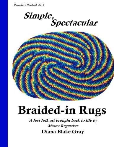 Simple, Spectacular Braided-in Rugs (Rugmaker's Handbook) (Volume 5)