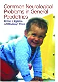 Paediatric Neurology in Clinical General Practice, Appleton, Richard and Peters, A. C. Boudewyn, 1853177369