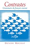 img - for Contrastes: Grammaire du fran ais courant book / textbook / text book