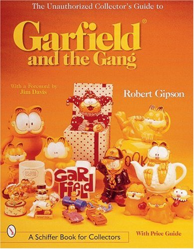 The Unauthorized Collector's Guide to Garfield and the Gang (Schiffer Book for Collectors)