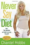 Never Say Diet, Chantel Hobbs, 0307444937