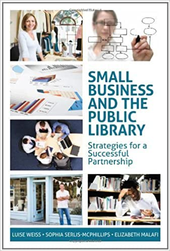 Small Business and the Public Library: Strategies for a Successful Partnership (ALA Editions) by Luise Weiss (2011-08-01)