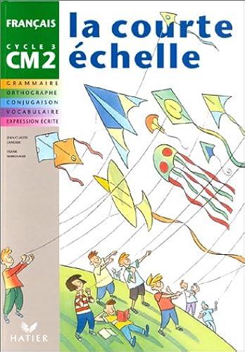 Francais Cm2 La Courte Echelle Grammaire Orthographe
