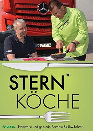 Sternköche: Preiswerte und gesunde Rezepte für LKW-Fahrer Taschenbuch – 25. September 2015 Jan Bergrath Reinhard Buchsdrücker DEKRA Media 3939911097