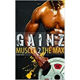 Muskel Building: Gainz; Muscle 2 The Max. A Fitness Guide To Develop Your Power And Muscles And Get Lean. How To Gain Weight And Create The Best Meal Plan. Use The Gym The Correct Way To Get Ripped