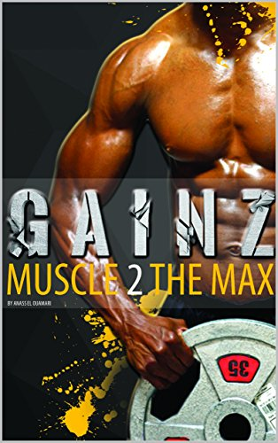 Muscle Building: Gainz; Muscle 2 The Max. A Fitness Guide To Develop Your Power And Muscles And Get Lean. How To Gain Weight And Create The Best Meal Plan. Use The Gym The Correct Way To Get Ripped (Best Meal Plan To Get A Six Pack)