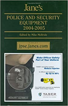 Jane's Police and Security Equipment 2004/2005 (Jane's Police and Homeland Security Equipment)