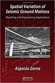 Spatial Variation of Seismic Ground Motions: Modeling and Engineering Applications (Advances in Engineering Series)