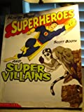 How to Draw Superheroes and Super Villains, Scott Booth, 0439551331
