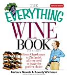 img - for The Everything Wine Book: From Chardonnay to Zinfandel, All You Need to Make the Perfect Choice (Everything (Cooking)) book / textbook / text book