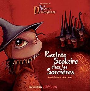 """Afficher """"Les aventures de Violette Dumalassourire<br /> Rentrée scolaire chez les sorcières"""""""