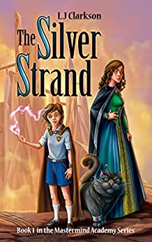 The Silver Strand - Book 1 in the Mastermind Academy Series by [Clarkson, L J]