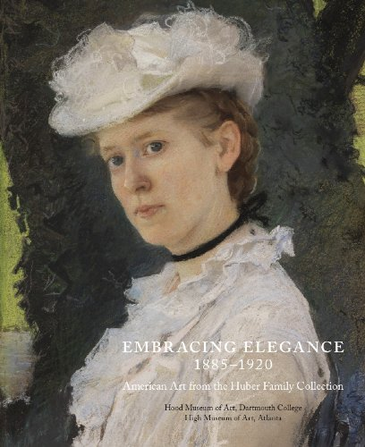 Embracing Elegance, 1885-1920: American Art from the Huber Family Collection
