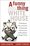 A Funny Thing Happened on the Way to the White House, David E. Johnson, 1589791509