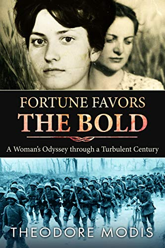 Fortune Favors the Bold: A Woman's Odyssey Through A Turbulent Century (Historical Biography) by [Modis, Theodore]