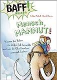 BAFF! Wissen - Mensch, Mammut!: Warum der Koloss ein dickes Fell brauchte und was die Ötzi-Forscher vermasselt haben