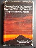 Giving Birth to Thunder, Sleeping with His Daughter, Barry Lopez, 0836207262
