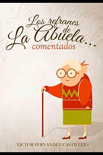 Los refranes de la abuela... comentados (Spanish Edition) [Victor Fernandez Castillejo] (Tapa Blanda)