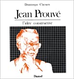 Jean Prouvé : L'idée constructive