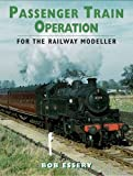 Passenger Train Operation for the Modeller