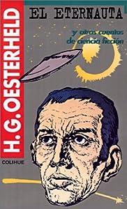 El eternauta - novela de ciencia ficción de Héctor Germán Oesterheld, también conocido como HGO - formato pdf - en los mensajes: comic y biografía del escritor 518JJJP1VPL._SL300_