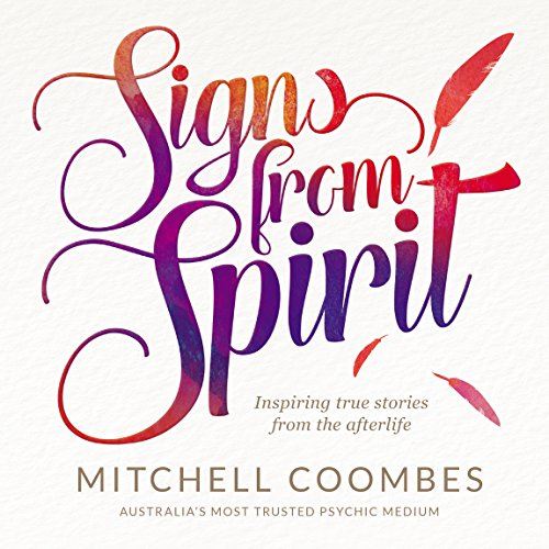 SIGNS FROM SPIRIT: Inspiring true stories from the afterlife (English Edition)