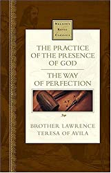 The Practice of the Presence of God / the Way of Perfection (Nelson's Royal Classics)