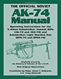 The Official Soviet AK-74 Manual, U. S. S. R. Army Staff, 1581604912